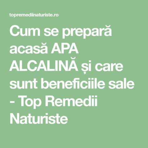 Cum se prepară acasă APA ALCALINĂ și care sunt beneficiile sale - Top Remedii Naturiste