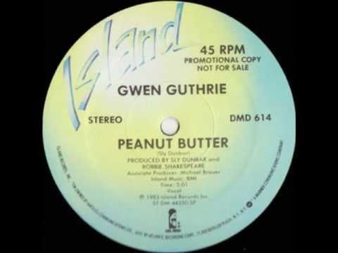 Never thought food could be sensual, the metaphor is tasty. Gwen Guthrie's Peanut Butter (another underground House Classic)