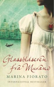 Glassblåseren fra Murano - Marina Fiorato  Historisk roman om romantiske Venezia.