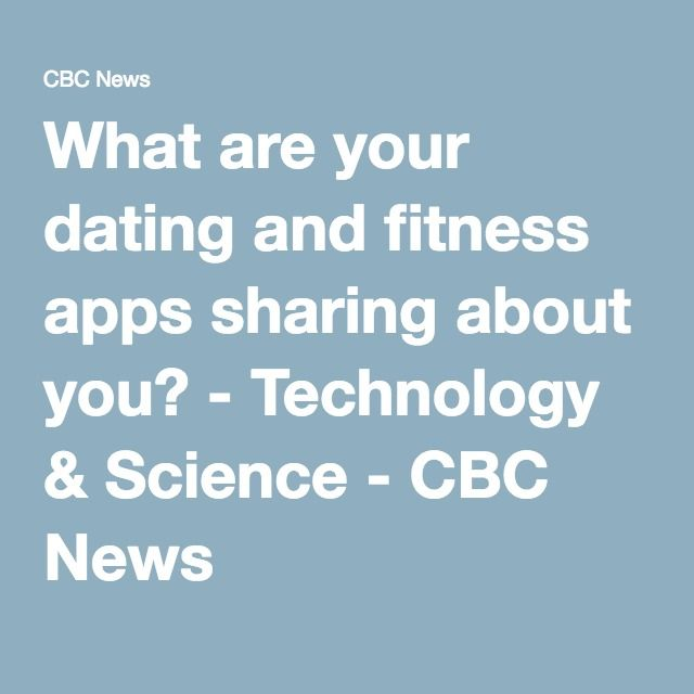 What are your dating and fitness apps sharing about you? - Technology & Science - CBC News