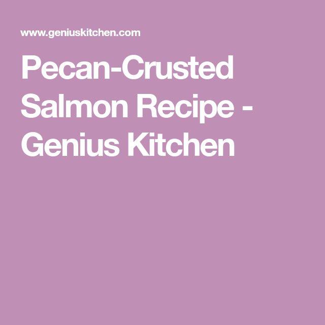 Pecan-Crusted Salmon Recipe - Genius Kitchen