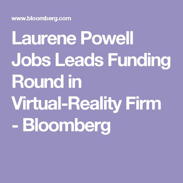 Laurene Powell Jobs Leads Funding Round in Virtual-Reality Firm - Bloomberg