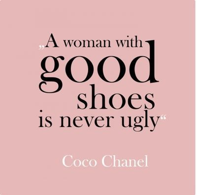 Style & Clothing / Good Shoes ~ Coco Chanel