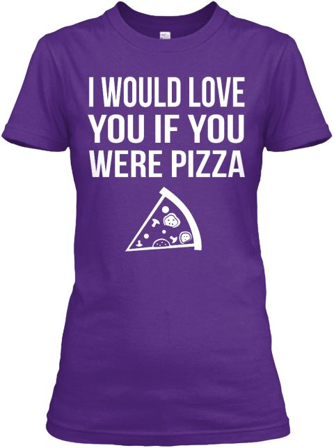 I Would Love You If You Were Pizza Purple Women's T-Shirt Front