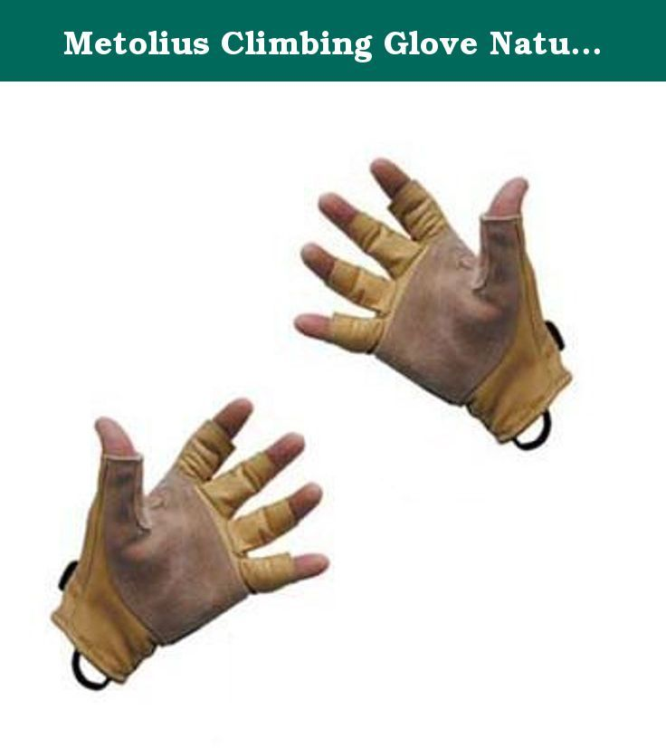 Metolius Climbing Glove Natural Medium. FEATURES of the Metolius Climbing Gloves The ultimate climbing glove 3/4 length fingers Cowhide main body with triple-stitched, split cowhide palm reinforcement All wear areas are reinforced Double-stitched finger openings Bar-tacked webbing clip-in loop Hook and loop wrist closure Embossed logo.