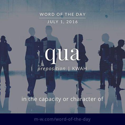 The #wordoftheday is qua. #merriamwebster #dictionary #language