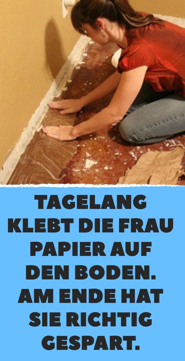 Tagelang klebt die Frau Papier auf den Boden. Am E…
