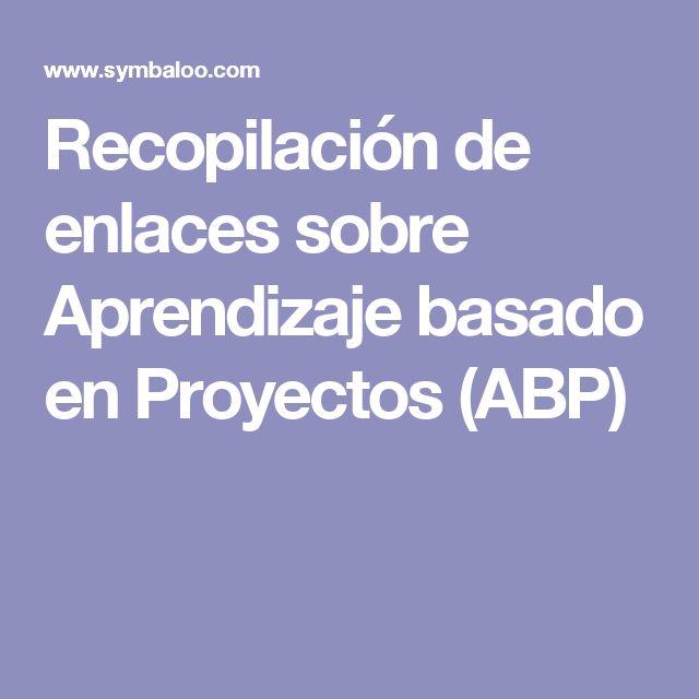 Recopilación de enlaces sobre Aprendizaje basado en Proyectos (ABP)