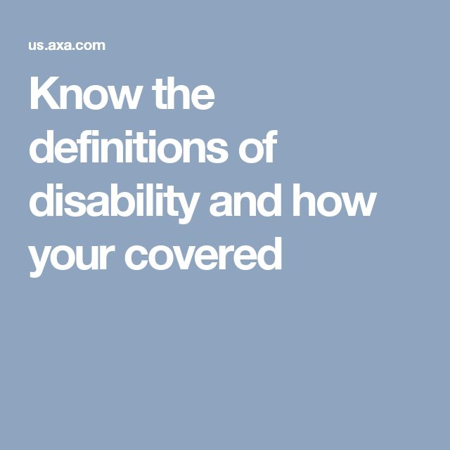 Know the definitions of disability and how you're covered