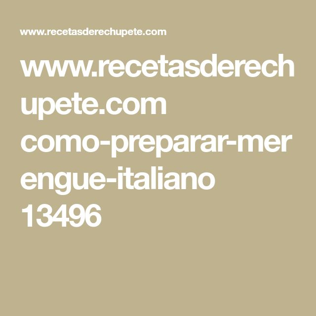 www.recetasderechupete.com como-preparar-merengue-italiano 13496