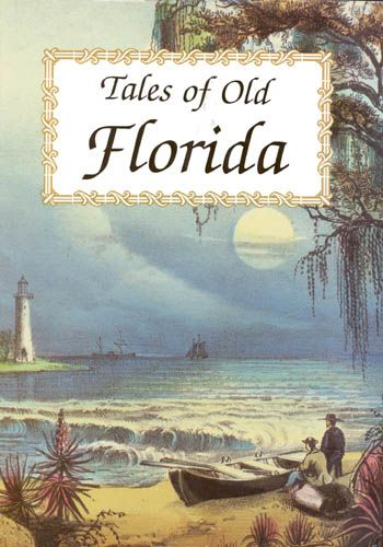 Tales of Old Florida edited by Frank Oppel and Tony Meisel