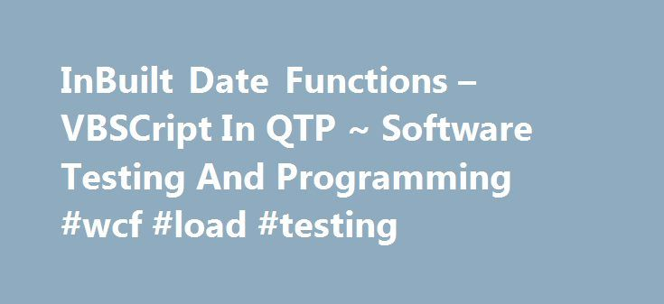 InBuilt Date Functions – VBSCript In QTP ~ Software Testing And Programming #wcf #load #testing http://england.remmont.com/inbuilt-date-functions-vbscript-in-qtp-software-testing-and-programming-wcf-load-testing/  # Common SQL Queries Interview Questions. What is the difference between oracle, sql and sql server. Oracle is based on RDBMS. 1.differentiate between QA and QC? QA:It is process oriented it envolve in entire process of software developement. P. What is a BI software application…