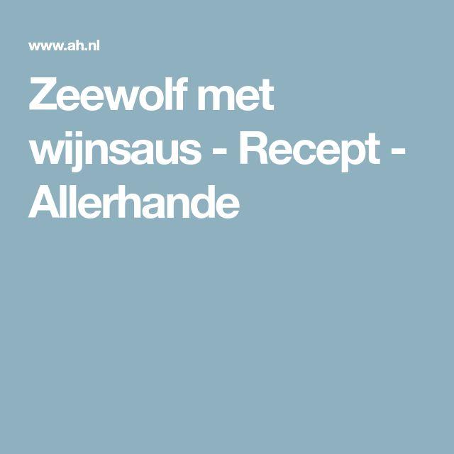 Zeewolf met wijnsaus - Recept - Allerhande