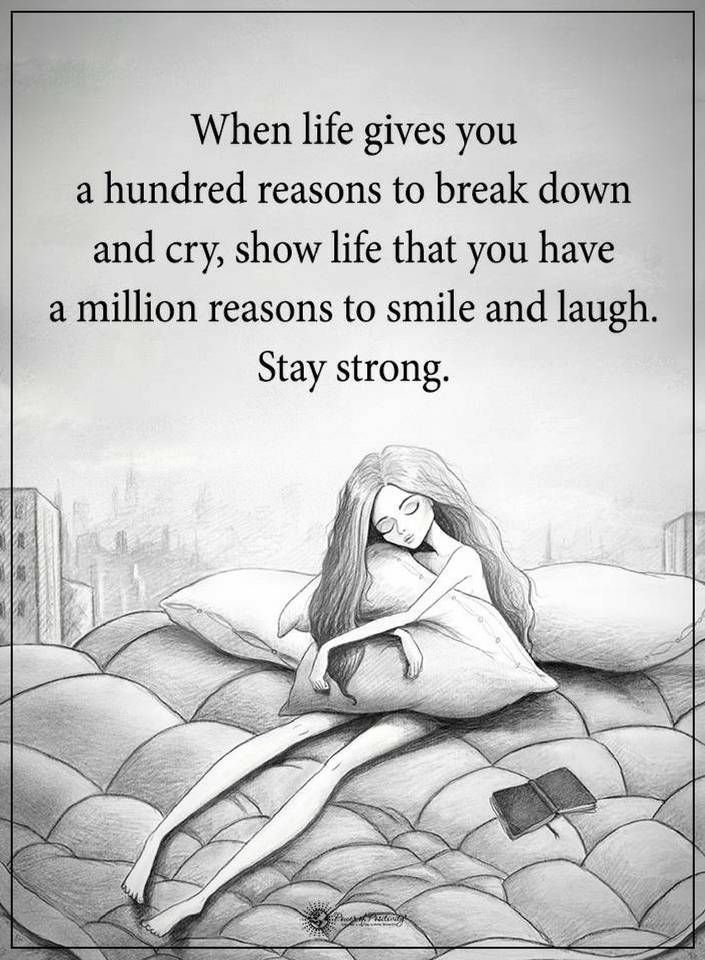Life Quotes | When life gives you a hundred reasons to break down
