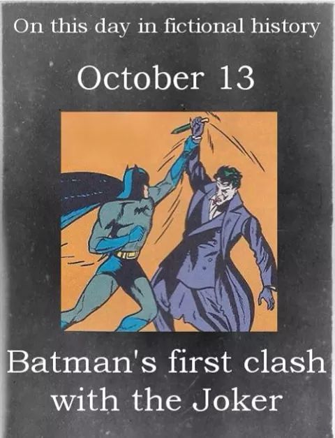 October 13th, Batman fights Joke for the first time (not sure if they mean issue or day in the story, or what).