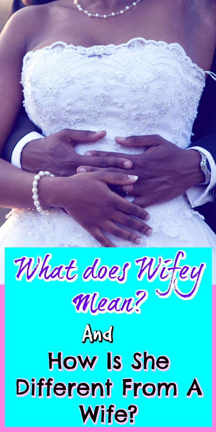 What does Wifey Mean? How Is She Different From A Wife?