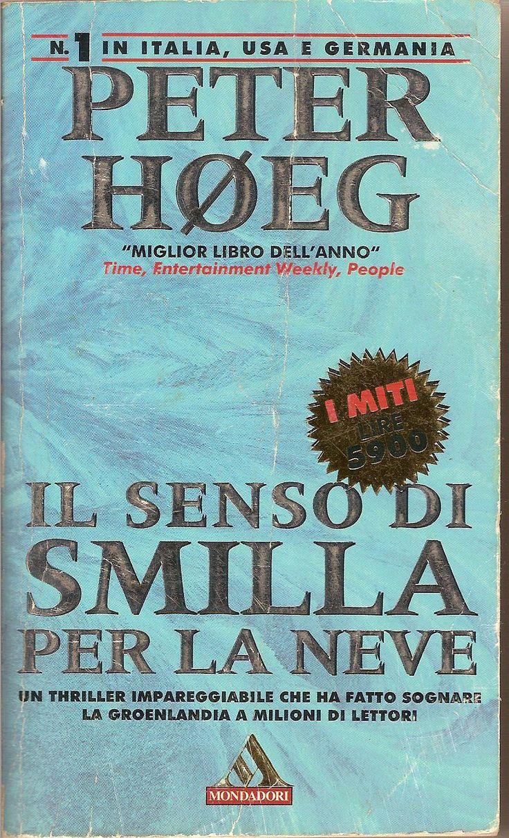 Il senso di Smilla per la neve - Peter Hoeg - 517 recensioni su Anobii