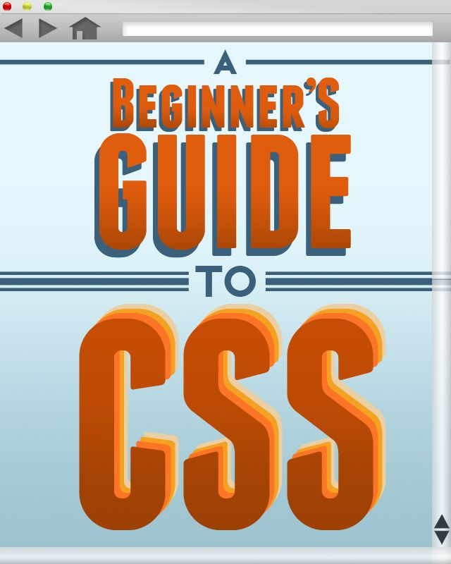 The Beginnger's Guide to CSS