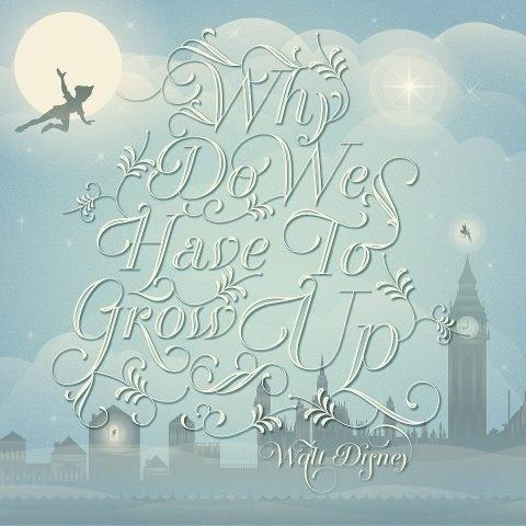 Peter Pan - never grow up