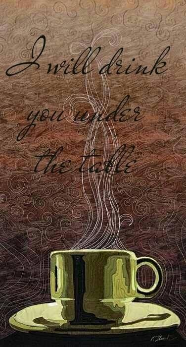 I will drink you under the table! Free Cup Of Coffee-Every Monday at Nibbles Play Cafe. It's GOURMET!