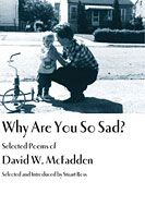 Insomniac Press published 2008 Canadian Griffin Poetry Prize shortlisted collection Why Are You So Sad? by David W. McFadden.
