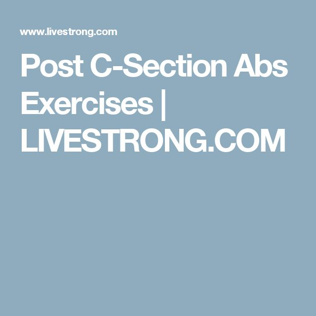 Post C-Section Abs Exercises | LIVESTRONG.COM