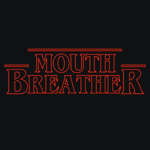 Mouth Breather