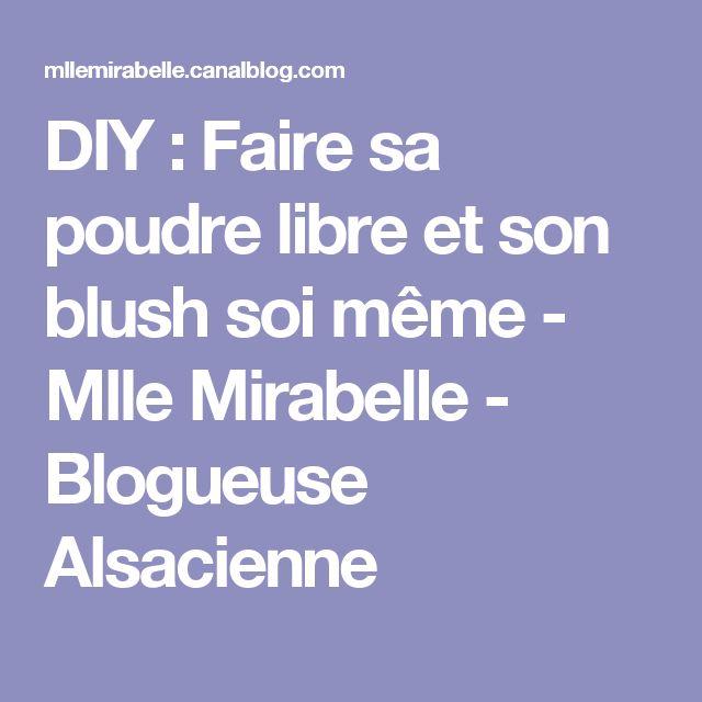 DIY : Faire sa poudre libre et son blush soi même - Mlle Mirabelle - Blogueuse Alsacienne