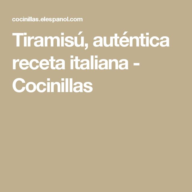 Tiramisú, auténtica receta italiana - Cocinillas