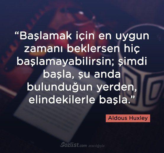 Başlamak için en uygun zamanı beklersen hiç başlamayabilirsin… #aldous #huxley #sözleri #şair #yazar #kitap #özlü #anlamlı #sözler