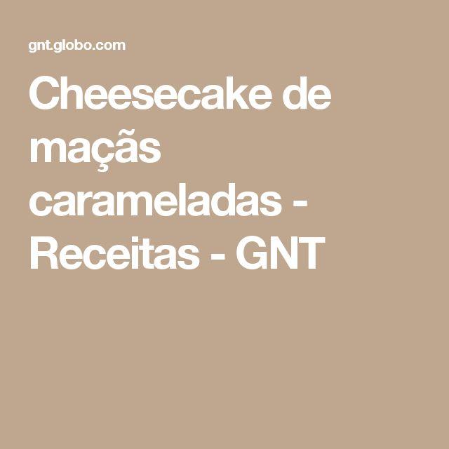 Cheesecake de maçãs carameladas - Receitas - GNT