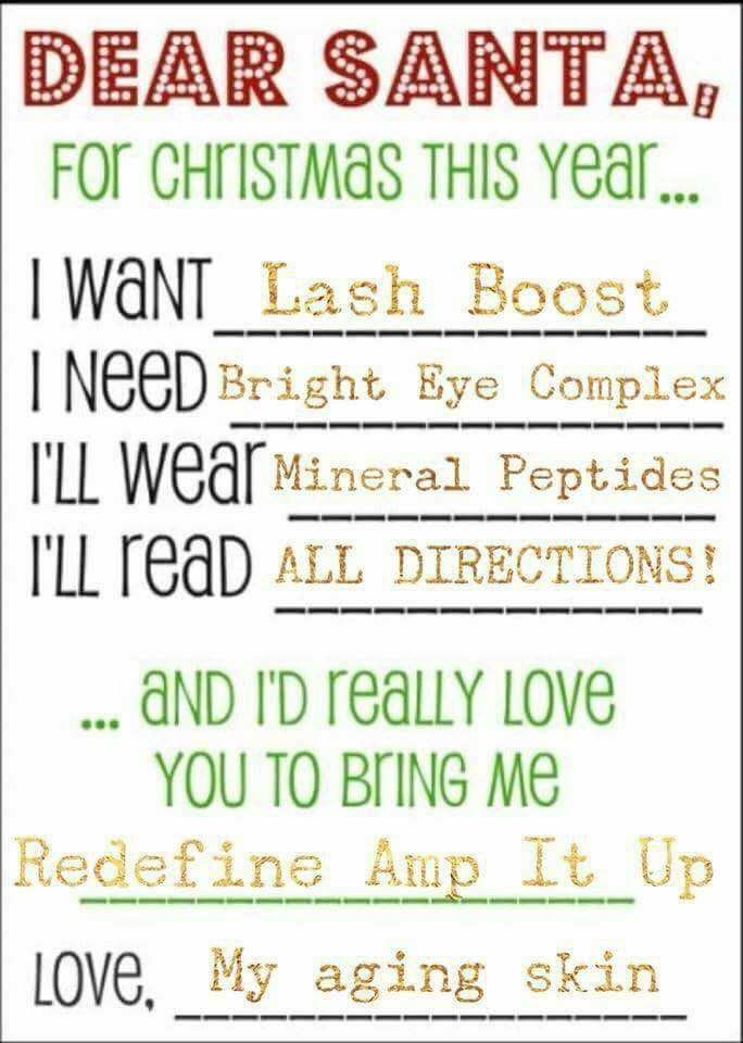 "If your anything like me, when people ask what I want for Christmas...my response is usually ""I have no idea!"" Haha. Well here is an idea...give them an R+F wish list and tell them to contact me. You get your BEST skin in the New Year and it takes the pressure off of them trying to come up with the perfect gift! Who on your list might love Lip Serum, Lash Boost, Bright Eye Complex or even a Regimen?! #win #dearsanta"