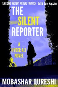 """FREE - Suspense in """"The Silent Reporter""""  by Mobashar Qureshi  The Silent Reporter by Mobashar Qureshi FREE Sept 13-30, 2014 Hyder Ali, a Muslim-American, is working as a reporter for the Daily Times. Eric Freeland, his old professor and mentor, is found hanging inside his home. Freeland's daughter, Jessica, shows up asking for Hyder's help. She believes her father was murdered. Detective Tom Nolan is assigned the Freeland case. He is an alcoholic who would"""