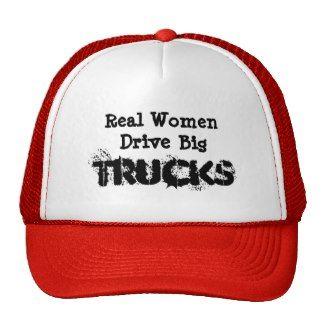 Real Women Drive Big Trucks Hats