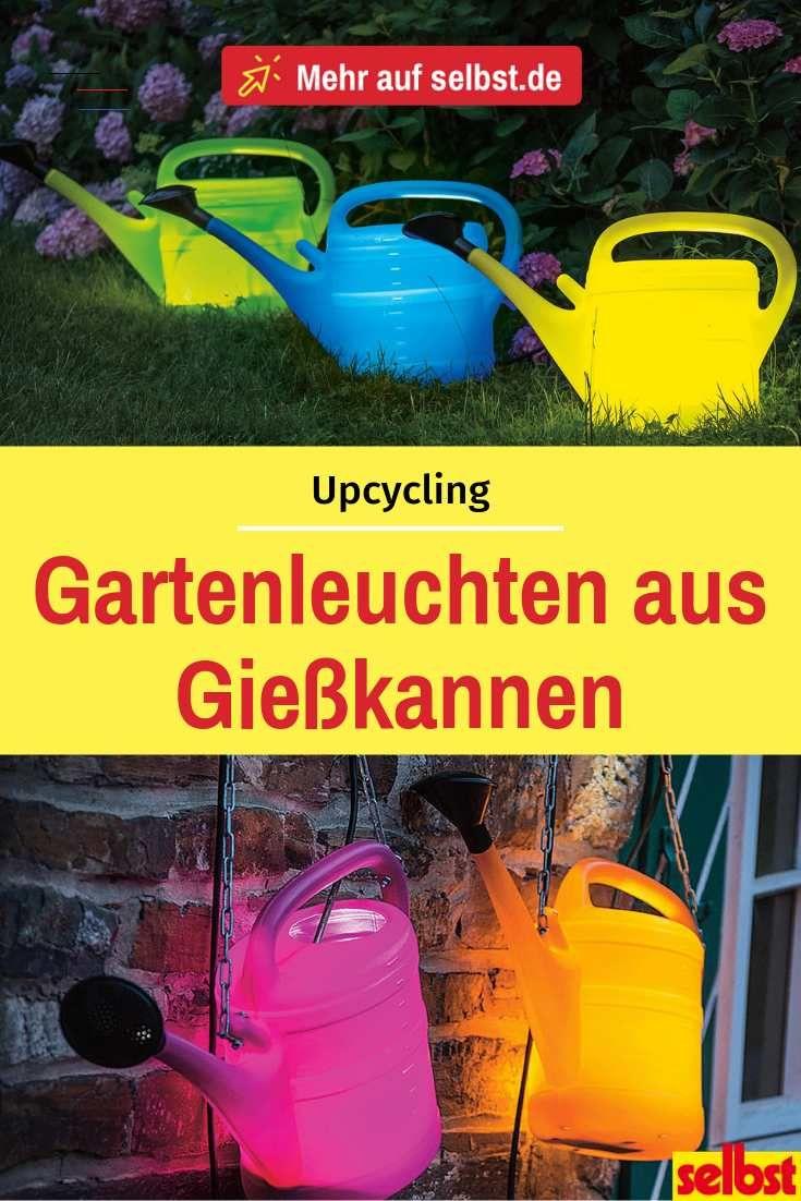 Gartenleuchten Aus Giesskannen Selbst De Gartenupcycling Unsere Bunten Gartenleuchten Aus Giesskannen Sind Das Ideale Watering Creative Gardening Canning