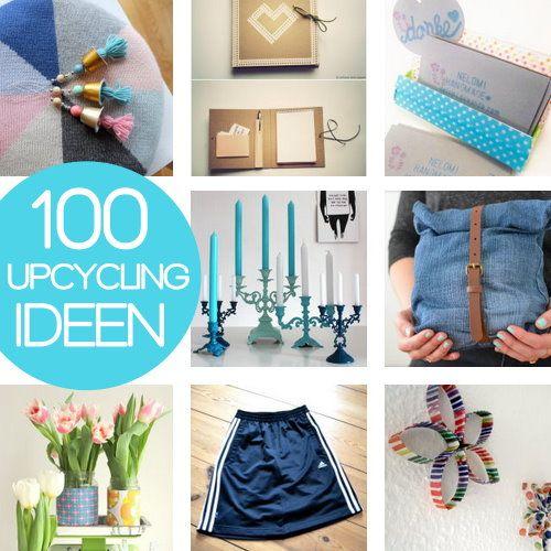 Nie wieder Langeweile! 100 Upcycling Ideen zum Nähen, Basteln und Dekorieren | DIY MODE