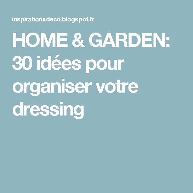 HOME & GARDEN: 30 idées pour organiser votre dressing