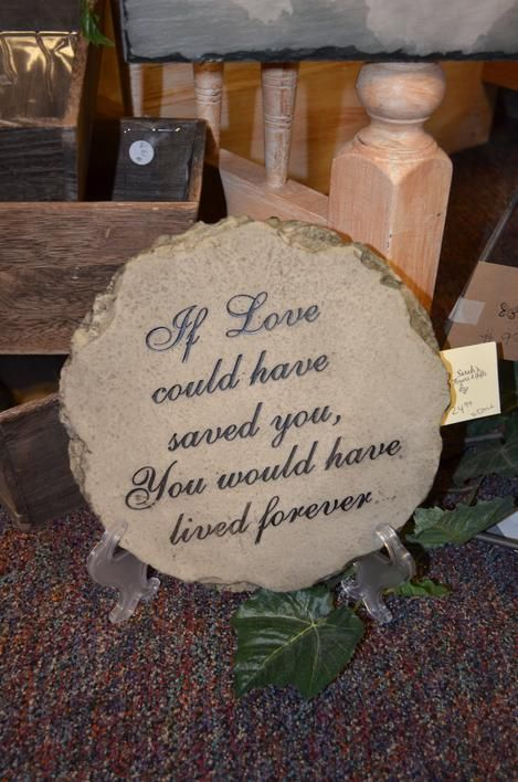 If love could have saved you, stepping stones, funerals, funeral stones, gifts, Leonard Muller Funeral Home, Bohnenkamp Murdoch Funeral Homes