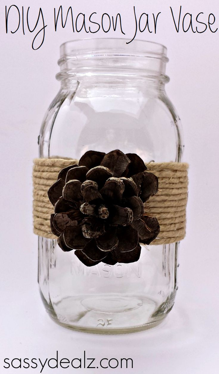 DIY Mason Jar Vase Craft Using Pine Cones