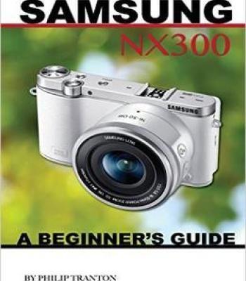 Samsung Nx 3000: A Beginner'S Guide PDF