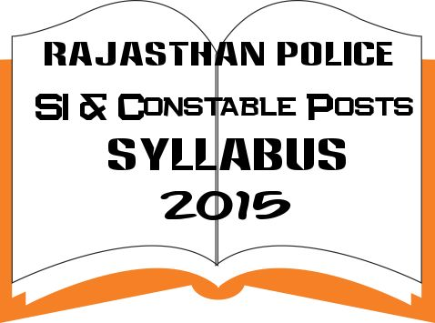 Rajasthan Police Syllabus for Constable-SI-Inspector Posts 2015