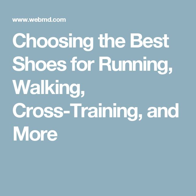 Choosing the Best Shoes for Running, Walking, Cross-Training, and More