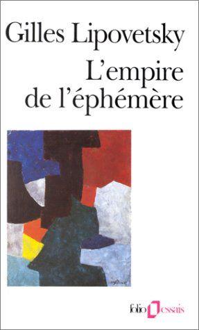 L'Empire de l'éphémère: Gilles Lipovetsky