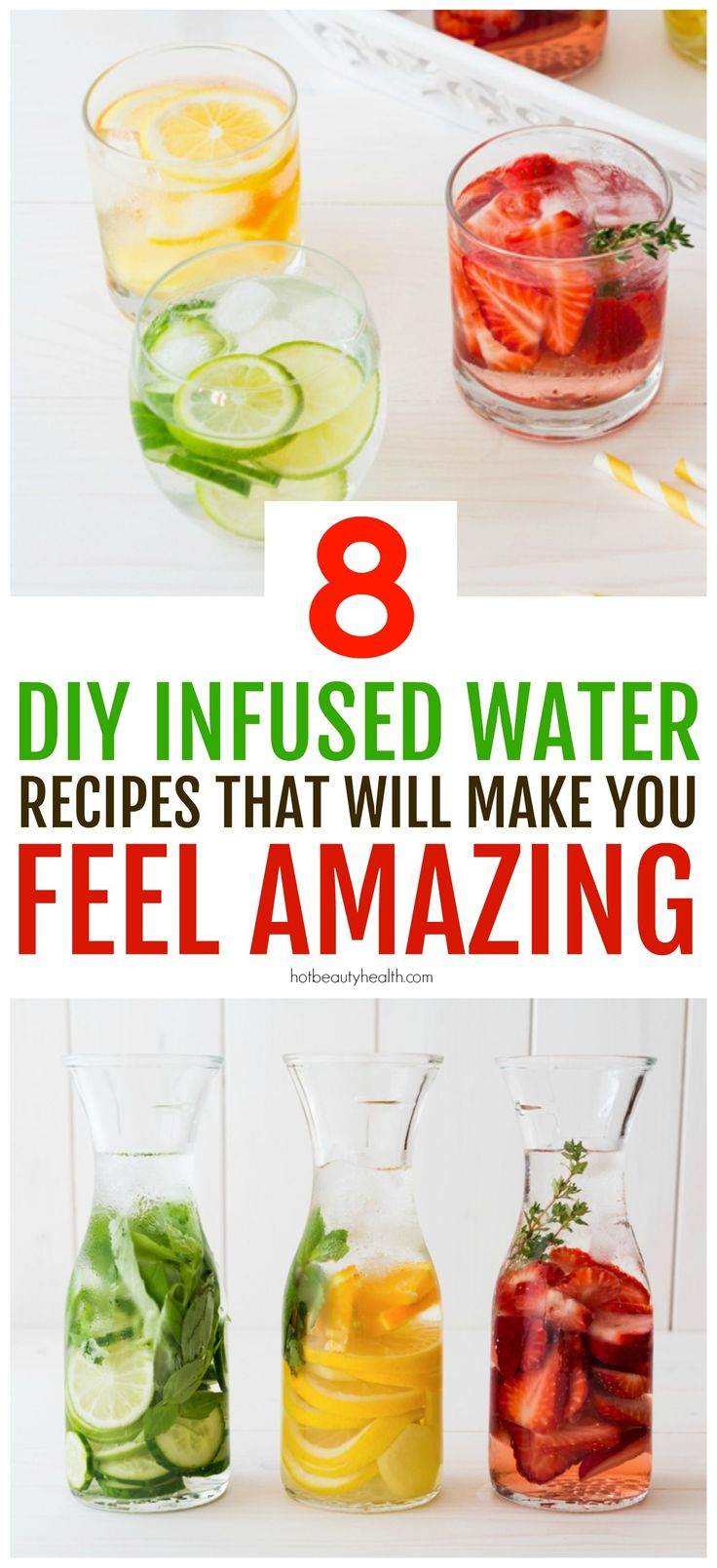 DIY Fruit Infused Water aka detox water is perfect for aiding in weight loss, a body cleanse, and glowing skin. It will also leave you feeling amazing! Click pin to see 8 different infused water recipes to make at home instead of reaching for a can of soda. Hot Beauty Health #detoxwater #infusedwater #fruitwater