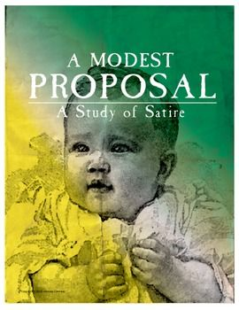 satire in swift s a model proposal This lesson assists advanced students in grades 10–12 in comprehending jonathan swift's a modest proposal and developing a presentation to satirize a contemporary social issue seeking social justice through satire: jonathan swift's a modest proposal - readwritethink.