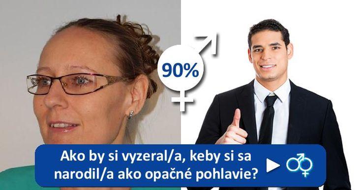 Ako by si vyzeral/a, keby si sa narodil/a ako opačné pohlavie?
