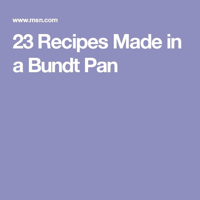23 Recipes Made in a Bundt Pan