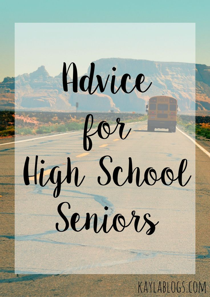 Advice for High School Seniors - Kayla Blogs