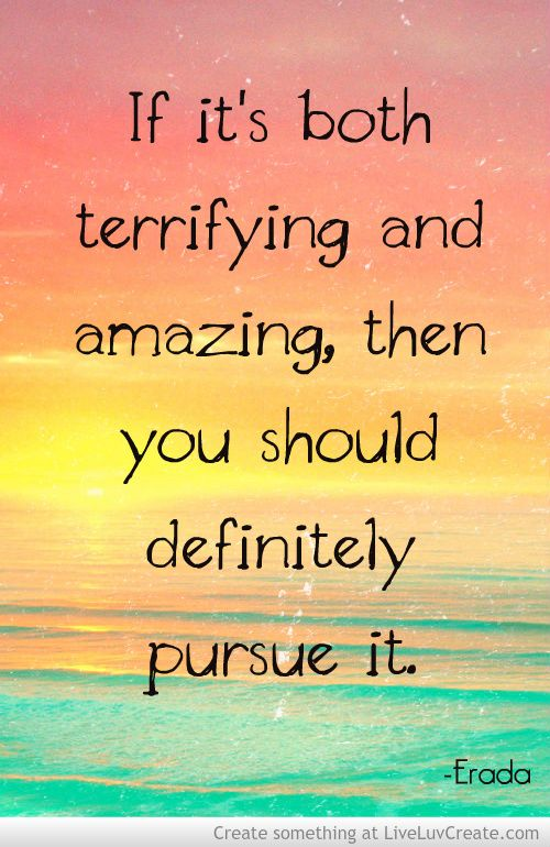 "Adoption can be both terrifying and amazing. But the journey is worth it in the end! ""If it's both terrifying and amazing, then you should definitely pursue it"" - Erada"