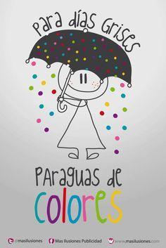 Para días grises... Paraguas de COLORES!!! https://www.facebook.com/MasIlusiones http://www.masilusiones.com/contacto   #masilusiones #sonríe